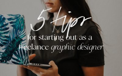 Freelance Graphic Designer: 5 Tips For Getting Started